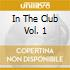In The Club Vol. 1