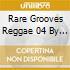 Rare Grooves Reggae 04 By Nova