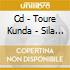 CD - TOURE KUNDA          - SILA BETO