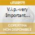 V.I.P.-VERY IMPORTANT PARTY VOL.2/4C