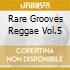 RARE GROOVES REGGAE VOL.5