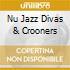NU JAZZ DIVAS & CROONERS