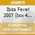 IBIZA FEVER 2007  (BOX 4 CD)