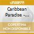 Caribbean Paradise - Caribbean Paradise