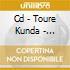 CD - TOURE KUNDA          - SANTHIABA