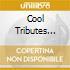 COOL TRIBUTES VOL.2