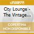 CITY LOUNGE - THE VINTAGE EDITION (BOX 4CD)