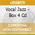 VOCAL JAZZ - BOX 4 CD