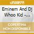 Eminem And Dj Whoo Kid - What's Your Nem?