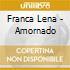Franca Lena - Amornado