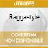 RAGGASTYLE