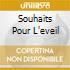 SOUHAITS POUR L'EVEIL