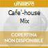 CAFE'-HOUSE MIX