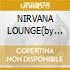 NIRVANA LOUNGE(by CLAUDE CHALLE)