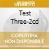 TEST THREE-2CD