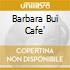 BARBARA BUI CAFE'