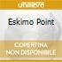 ESKIMO POINT