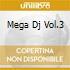 MEGA DJ VOL.3
