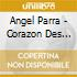Angel Parra - Corazon Des Andes
