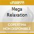 MEGA RELAXATION