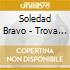 Soledad Bravo - Trova De Amorr
