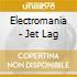 Electromania - Jet Lag