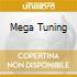 MEGA TUNING