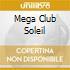 MEGA CLUB SOLEIL