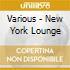 Various - New York Lounge