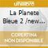 LA PLANETE BLEUE 2 /NEW MUSIC FROM...