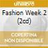 FASHION WEEK 2 (2CD)