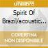 SPIRIT OF BRAZIL/ACOUSTIC & ELECTR.
