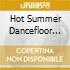 HOT SUMMER DANCEFLOOR MIX