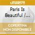PARIS IS BEAUTIFUL (+ GUIDA DVD DI PARIGI)