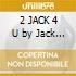 2 JACK 4 U by Jack de Marseille