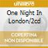 ONE NIGHT IN LONDON/2CD