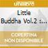 LITTLE BUDDHA VOL.2