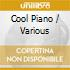Cool Piano - Various Artists