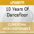 10 YEARS OF DANCEFLOOR