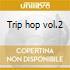 Trip hop vol.2