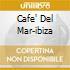 CAFE' DEL MAR-IBIZA