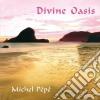 Michel Pepe' - Divine Oasis