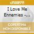 I Love Me Ennemies - Compilation