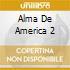 ALMA DE AMERICA 2