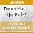 Ducret Marc - Qui Parle?
