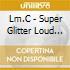 SUPER GLITTER LOUD BOX