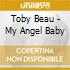 Toby Beau - My Angel Baby