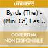 LES BYRDS (MINI CD)
