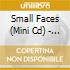 Small Faces (Mini Cd) - Here Come The Nice