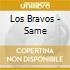 Los Bravos - Same